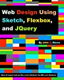 Web Design Using Sketch, Flexbox, and JQuery (English Edition)