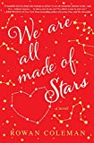 「We Are All Made of Stars: A Novel」のサムネイル画像