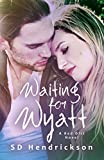 「Waiting for Wyatt: A Coming of Age Love Story (English Edition)」のサムネイル画像