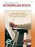「Alfred's Basic Adult Piano Course - Notespeller Book 1: Learn How to Play Piano with This Esteemed M...」のサムネイル画像