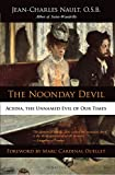 「The Noonday Devil: Acedia, the Unnamed Evil of Our Times」のサムネイル画像