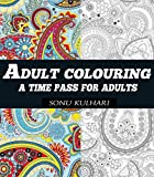 Adult Colouring: A time pass for adults (English Edition)