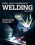 「Farm and Workshop Welding: Everything You Need to Know to Weld, Cut, and Shape Metal (English Editio...」のサムネイル画像