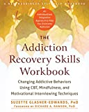 「The Addiction Recovery Skills Workbook: Changing Addictive Behaviors Using CBT, Mindfulness, and Mot...」のサムネイル画像
