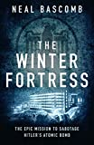 「The Winter Fortress: The Epic Mission to Sabotage Hitler's Atomic Bomb (English Edition)」のサムネイル画像