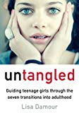 「Untangled: Guiding Teenage Girls Through the Seven Transitions into Adulthood (English Edition)」のサムネイル画像