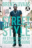 「Street Style: An Ethnography of Fashion Blogging (Dress, Body, Culture) (English Edition)」のサムネイル画像