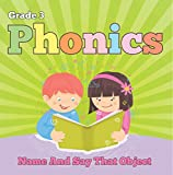 「Grade 3 Phonics: Name And Say That Object: Sight Word Books - Reading Aloud for 3rd Grade (Children'...」のサムネイル画像