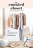「The Curated Closet: A Simple System for Discovering Your Personal Style and Building Your Dream Ward...」のサムネイル画像