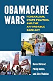 「Obamacare Wars: Federalism, State Politics, and the Affordable Care Act (Studies in Government and P...」のサムネイル画像