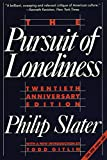 「The Pursuit of Loneliness: America's Discontent and the Search for a New Democratic Ideal (English E...」のサムネイル画像