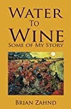 「Water To Wine: Some of My Story (English Edition)」のサムネイル画像