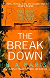 「The Breakdown: The gripping thriller from the bestselling author of Behind Closed Doors (English Edi...」のサムネイル画像