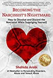 「Becoming the Narcissist's Nightmare: How to Devalue and Discard the Narcissist While Supplying Yours...」のサムネイル画像
