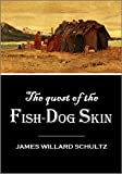 「The Quest of the Fish-Dog Skin (1913) (English Edition)」のサムネイル画像