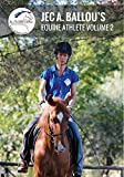 Jec A. Ballou's Equine Athlete Vol. 2 - Improving How Your Horse Moves