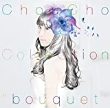 "ChouCho ColleCtion""bouquet""(通常盤)"