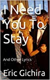 I Need You To Stay: And Other Lyrics (Country All The Way Book 5) (English Edition)