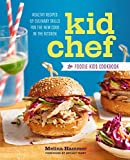 「Kid Chef: The Foodie Kids Cookbook: Healthy Recipes and Culinary Skills for the New Cook in the Kitc...」のサムネイル画像
