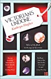 「Victorians Undone: Tales of the Flesh in the Age of Decorum」のサムネイル画像