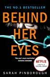 「Behind Her Eyes: The Sunday Times #1 best selling psychological thriller (English Edition)」のサムネイル画像