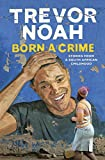 「Born A Crime: Stories from a South African Childhood (English Edition)」のサムネイル画像