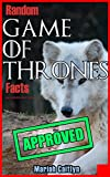 「Random Game of Thrones Facts You Probably Don't Know: Fun Facts and Secret Trivia (English Edition)」のサムネイル画像