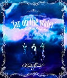 "「Kalafina LIVE TOUR 2015~2016 ""far on the water""Special Final @東京国際フォーラムホールA [Blu-ray]」のサムネイル画像"
