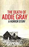 「The Death of Addie Gray (English Edition)」のサムネイル画像
