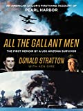「All the Gallant Men: An American Sailor's Firsthand Account of Pearl Harbor (English Edition)」のサムネイル画像