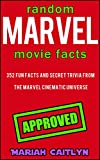 「Random Marvel Movie Facts You Probably Don't Know: 352 Fun Facts and Secret Trivia from the Marvel C...」のサムネイル画像