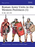 「Roman Army Units in the Western Provinces (1): 31 BC–AD 195 (Men-at-Arms Book 506) (English Edition)」のサムネイル画像