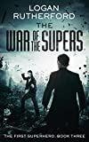 「The War of the Supers (The First Superhero Book 3) (English Edition)」のサムネイル画像