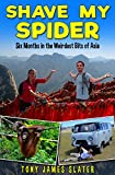 「Shave My Spider! A six-month adventure around Borneo, Vietnam, Mongolia, China, Laos and Cambodia (E...」のサムネイル画像
