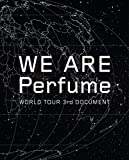 「WE ARE Perfume -WORLD TOUR 3rd DOCUMENT(初回限定盤)[Blu-ray]」のサムネイル画像