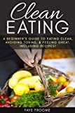 「Clean Eating: A beginner's Guide to Eating Clean, Avoiding Toxins, and Feeling Great. Including Reci...」のサムネイル画像