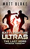 「Battle of the ULTRAs (The Last Hero Book 3) (English Edition)」のサムネイル画像