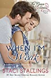 「When I'm Weak: A Contemporary Christian Epic-Novel (The Grace Series Book 2) (English Edition)」のサムネイル画像