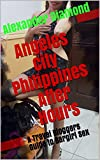 「Angeles City Philippines After Hours: A Travel Bloggers Tales of Filipina BarGirls (English Edition)」のサムネイル画像
