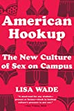 「American Hookup: The New Culture of Sex on Campus (English Edition)」のサムネイル画像