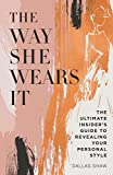 「The Way She Wears It: The Ultimate Insider's Guide to Revealing Your Personal Style」のサムネイル画像