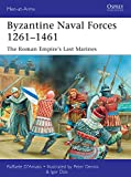 「Byzantine Naval Forces 1261–1461: The Roman Empire's Last Marines (Men-at-Arms Book 502) (English Ed...」のサムネイル画像