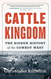 「Cattle Kingdom: The Hidden History of the Cowboy West (English Edition)」のサムネイル画像