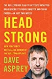 「Head Strong: The Bulletproof Plan to Activate Untapped Brain Energy to Work Smarter and Think Faster...」のサムネイル画像
