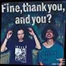 Fine,thank you,and you?