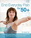 「End Everyday Pain for 50+: A 10-Minute-a-Day Program of Stretching, Strengthening and Movement to Br...」のサムネイル画像