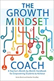 「The Growth Mindset Coach: A Teacher's Month-by-Month Handbook for Empowering Students to Achieve」のサムネイル画像