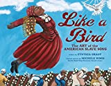 「Like a Bird: The Art of the American Slave Song (Millbrook Picture Books) (English Edition)」のサムネイル画像