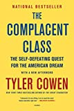 「The Complacent Class: The Self-Defeating Quest for the American Dream (English Edition)」のサムネイル画像