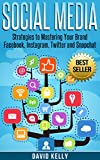 「Social Media: Strategies To Mastering Your Brand- Facebook, Instagram, Twitter and Snapchat (Social ...」のサムネイル画像